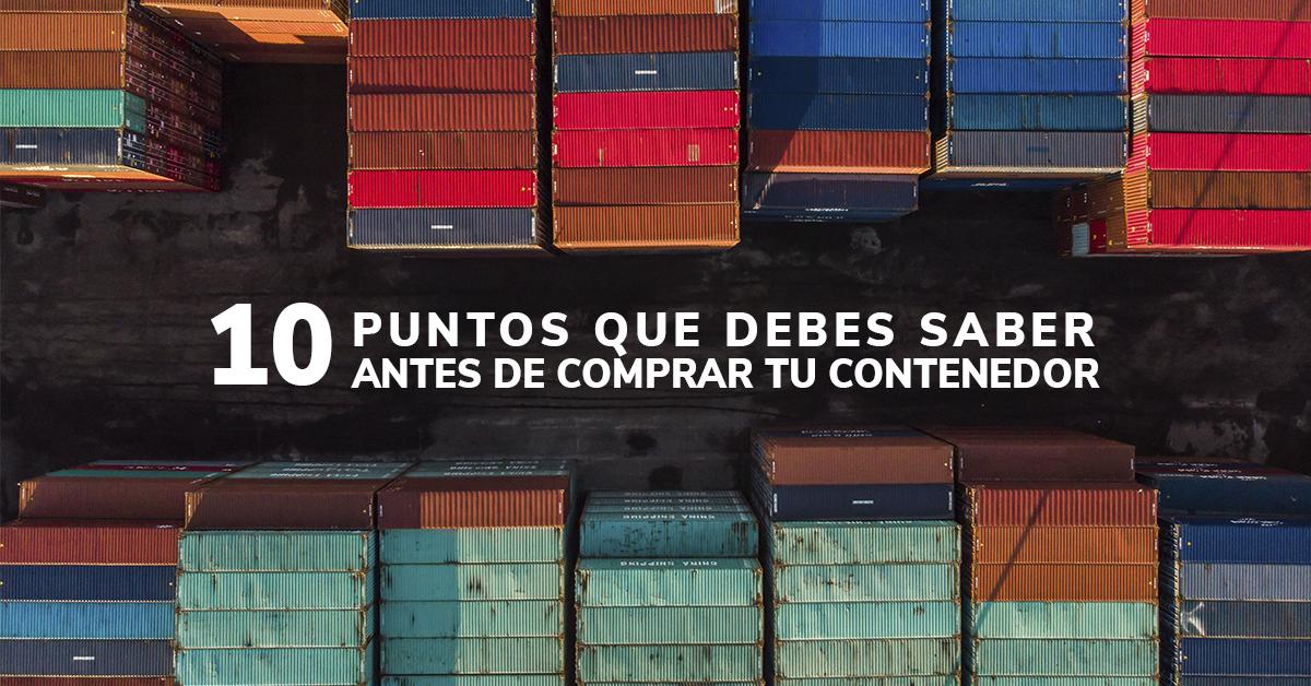 10 puntos que debes saber antes de comprar tu contenedor marítimo.