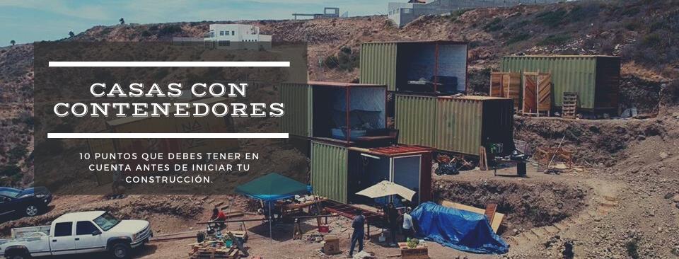 Casas con contenedores, 10 puntos que debes tener en cuenta antes de iniciar tu construcción.