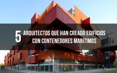 5 Arquitectos que construyeron con contenedores